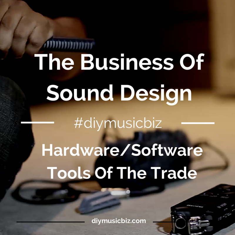The Business Of Sound Design: Sound Designer's Tools Of The Trade