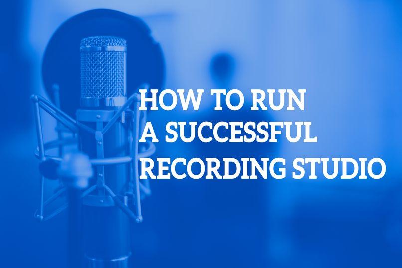 How-To-Run-A-Successful-Recording-Studio-Session